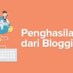 Cara Mendapatkan Penghasilan dari Blog Hingga Ratusan Juta
